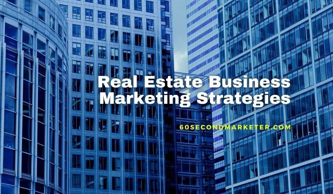 13 Real Estate Business Marketing Strategies